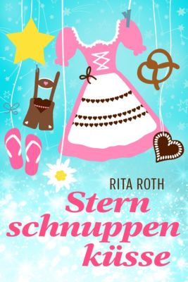 Sternschnuppenküsse, Rita Roth