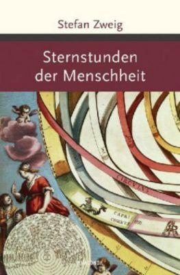 Sternstunden der Menschheit - Stefan Zweig |