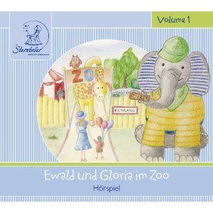 Sterntaler Hörgeschichten: Ewald & Gloria Im Zoo, Diverse Interpreten