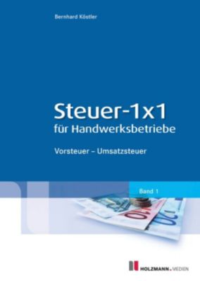 steuer 1x1 f r handwerksbetriebe ebook jetzt bei. Black Bedroom Furniture Sets. Home Design Ideas