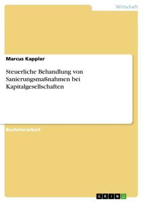 Steuerliche Behandlung von Sanierungsmaßnahmen bei Kapitalgesellschaften, Marcus Kappler