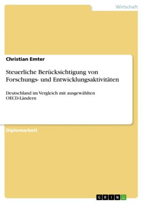 Steuerliche Berücksichtigung von Forschungs- und Entwicklungsaktivitäten, Christian Emter