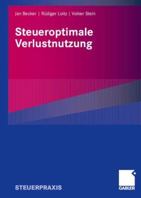 Steueroptimale Verlustnutzung, Volker Stein, Rüdiger Loitz, Jan Becker