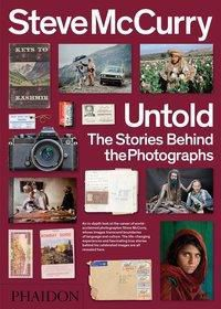 Steve McCurry: Untold The Stories Behind the Photographs, Steve McCurry