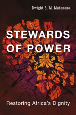 Stewards of Power, Dwight S. M. Mutonono