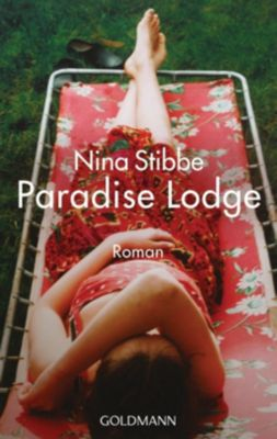 Stibbe, N: Willkommen in Paradise Lodge - Nina Stibbe |