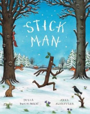 Stick Man, Julia Donaldson, Axel Scheffler