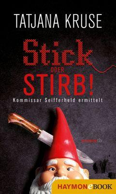 Stick oder stirb!, Tatjana Kruse