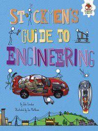 Stickmen's Guides to STEM: Stickmen's Guide to Engineering, John Farndon