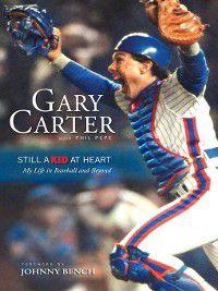 Still a Kid at Heart, Gary Carter, Phil Pepe
