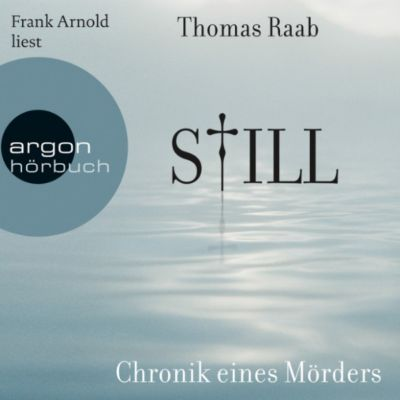 Still - Chronik eines Mörders, Thomas Raab