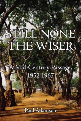 Still None the Wiser, Paul Adamson