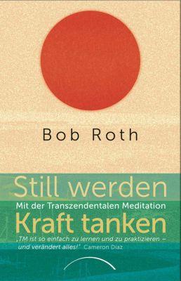 Still werden - Kraft tanken, Bob Roth