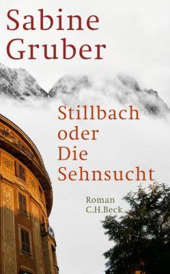Stillbach oder die Sehnsucht, Sabine Gruber