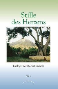 Stille des Herzens, Robert D. Adams