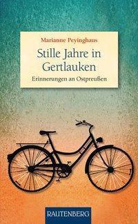 Stille Jahre in Gertlauken - Marianne Peyinghaus pdf epub