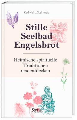 Stille, Seelbad, Engelsbrot, Karl-Heinz Steinmetz