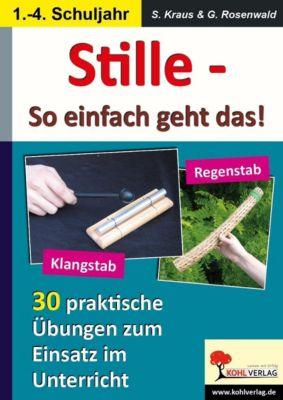 Stille - So einfach geht das!, Stefanie Kraus, Gabriela Rosenwald
