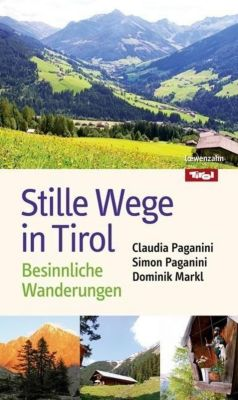 Stille Wege in Tirol, Claudia Paganini, Simon Paganini, Dominik Markl