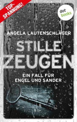 Stille Zeugen - Ein Fall für Engel und Sander 1, Angela Lautenschläger