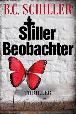 Stiller Beobachter - Thriller, B.C. Schiller