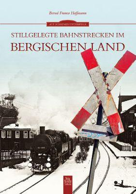 Stillgelegte Bahnstrecken im Bergischen Land - Bernd Fr. Hoffmann pdf epub