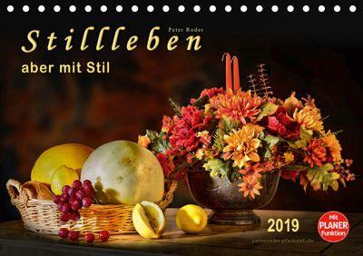 Stillleben - aber mit Stil (Tischkalender 2019 DIN A5 quer), Peter Roder