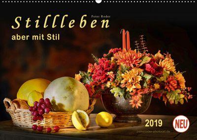 Stillleben - aber mit Stil (Wandkalender 2019 DIN A2 quer), Peter Roder