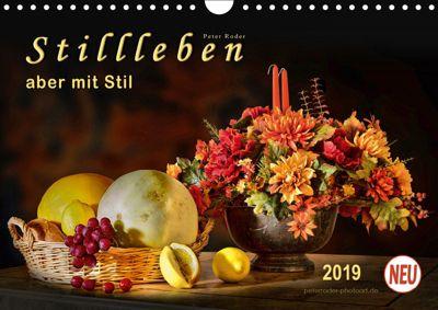 Stillleben - aber mit Stil (Wandkalender 2019 DIN A4 quer), Peter Roder