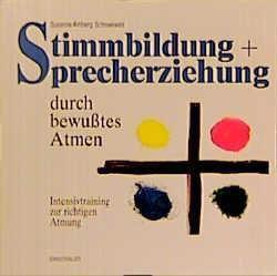 Stimmbildung + Sprecherziehung durch bewusstes Atmen, Susanne Amberg Schneeweis
