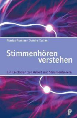 Stimmenhören verstehen, Marius Romme, Sandra Escher