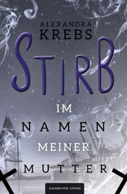 Stirb - Im Namen meiner Mutter, Alexandra Krebs