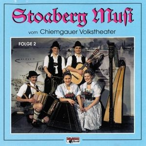 Stoaberg Musi vom Chiemgauer Volkstheater Folge 2, Stoaberg Musi