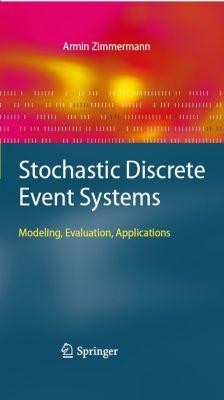 Stochastic Discrete Event Systems, Armin Zimmermann