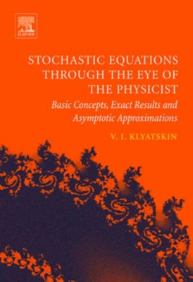 Stochastic Equations through the Eye of the Physicist, Valery I. Klyatskin