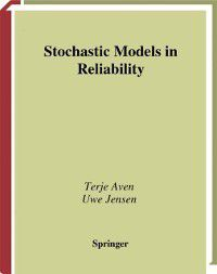 Stochastic Modelling and Applied Probability: Stochastic Models in Reliability, Uwe Jensen, Terje Aven