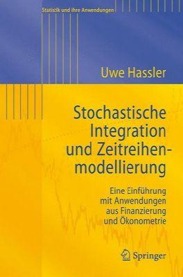 Stochastische Integration und Zeitreihenmodellierung, Uwe Hassler