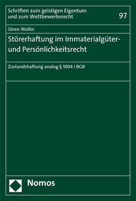 Störerhaftung im Immaterialgüter- und Persönlichkeitsrecht, Sören Wollin