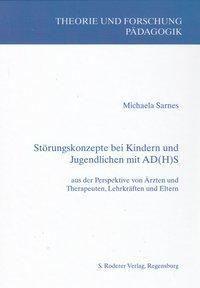 Störungskonzepte bei Kindern und Jugendlichen mit AD(H)S - Michaela Sarnes  