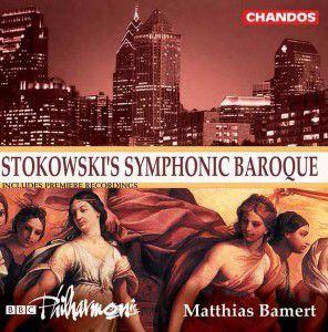 Stokowski's Symphonic Baroque, M. Bamert, Yuri Torchinsky, Bbcp