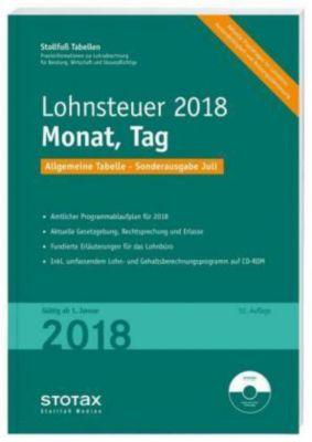 Stollfuß Tabellen: Lohnsteuer 2018 Monat, Tag, Allgemeine Tabelle, Sonderausgabe Juli, m. CD-ROM