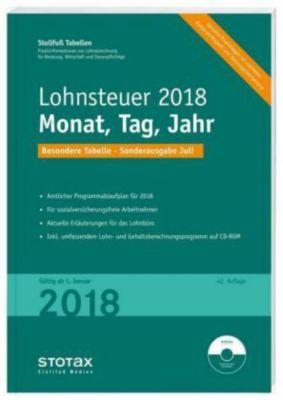 Stollfuss Tabellen: Lohnsteuer 2018 Monat, Tag, Jahr, Besondere Tabelle, Sonderausgabe Juli, m. CD-ROM