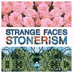 Stonerism, Strange Faces