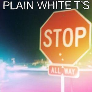 Stop, Plain White T's