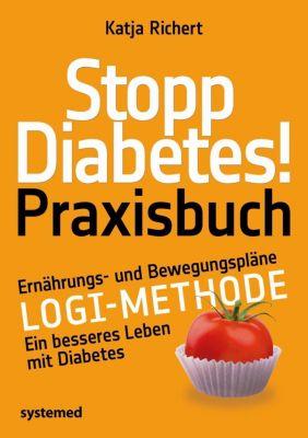 Stopp Diabetes! Praxisbuch - Katja Richert |