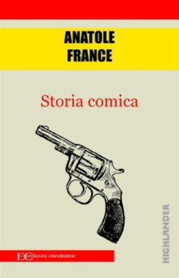 Storia comica, Anatole France