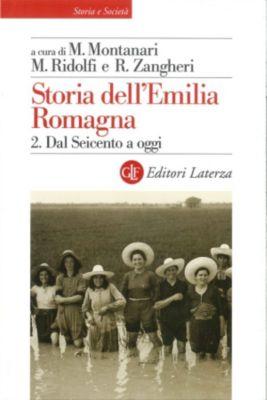 Storia e Società: Storia dell'Emilia Romagna. 2. Dal Seicento a oggi, Massimo Montanari, Maurizio Ridolfi, Renato Zangheri