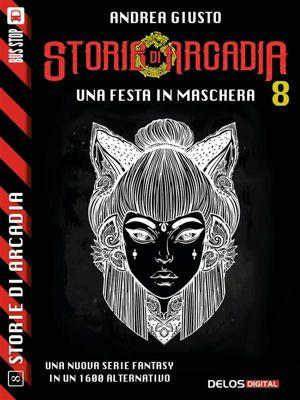 Storie di Arcadia: Una festa in maschera, Andrea Giusto