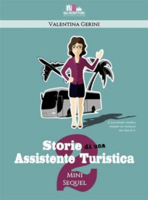 Storie di una assistente turistica 2, Valentina Gerini