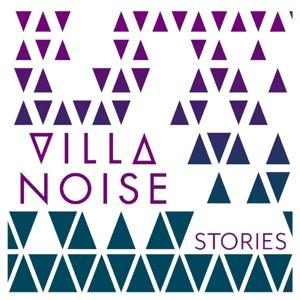 Stories, Villa Noise